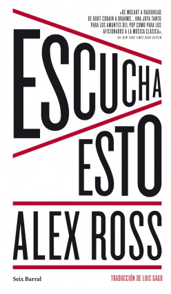 Escucha esto - Alex Ross | Planeta de Libros