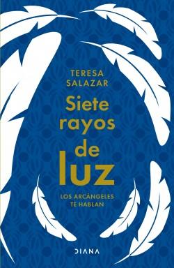 Siete rayos de luz - Teresa Salazar Posada | Planeta de Libros