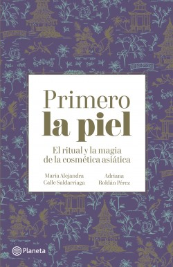 Primero la piel - María Alejandra Calle,Adriana Roldán Pérez | Planeta de Libros