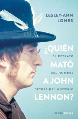 ¿Quién mató a John Lennon? - Lesley-Ann Jones | Planeta de Libros