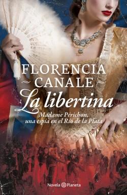 La libertina - Florencia Canale | Planeta de Libros