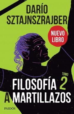 Filosofía a martillazos. Tomo 2 - Darío Sztajnszrajber | Planeta de Libros