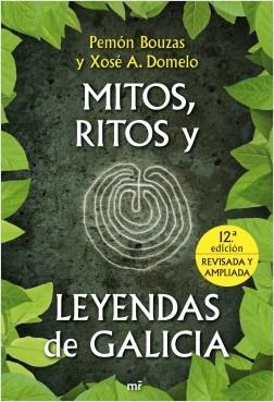 Mitos, ritos y leyendas de Galicia - Pemón Bouzas,Xose A. Domelo | Planeta de Libros