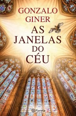 As Janelas do Céu - Gonzalo Giner | Planeta de Libros