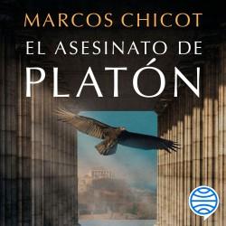 El asesinato de Platón - Marcos Chicot | Planeta de Libros