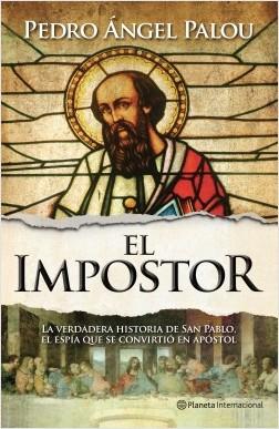 El impostor - Pedro Ángel Palou | Planeta de Libros