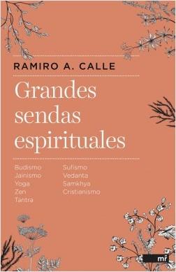 Grandes sendas espirituales - Ramiro A. Calle | Planeta de Libros