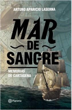 Mar de sangre - Arturo Aparicio | Planeta de Libros