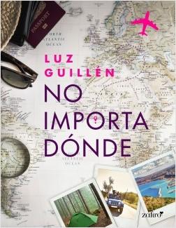 No importa dónde - Luz Guillén | Planeta de Libros