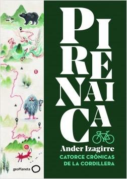 Pirenaica - Ander Izagirre | Planeta de Libros