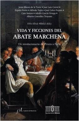 Vida y ficciones del abate Marchena - Eva Díaz Pérez | Planeta de Libros