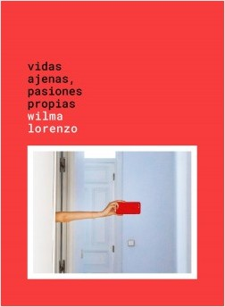 Vidas ajenas, pasiones propias – Wilma Lorenzo | Descargar PDF