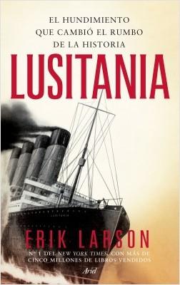 Lusitania. El hundimiento que cambió el rumbo de la historia. – Erik Larson | Descargar PDF
