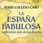 La España fabulosa – Jesús Callejo | Descargar PDF