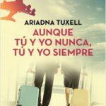 Aunque tú y yo nunca, tú y yo siempre – Ariadna Tuxell | Descargar PDF