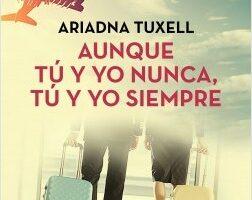 Aunque tú y yo nunca, tú y yo siempre – Ariadna Tuxell   Descargar PDF