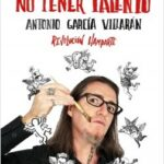 El arte de no tener talento. Revolución Hamparte – Antonio García Villarán | Descargar PDF