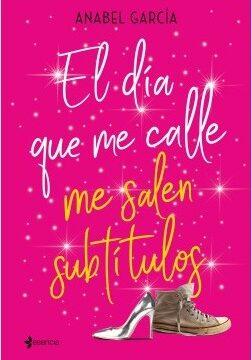 El día que me calle me salen subtítulos – Anabel García   Descargar PDF