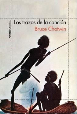 Los trazos de la canción - Bruce Chatwin | Planeta de Libros