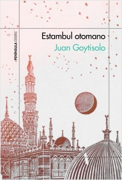 Estambul otomano - Juan Goytisolo | Planeta de Libros