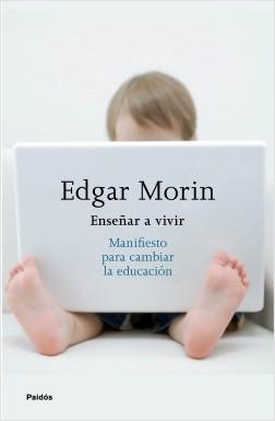 Enseñar a vivir - Edgar Morin | Planeta de Libros