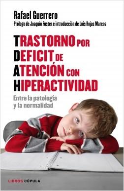 Trastorno por Déficit de Atención con Hiperactividad - Rafael Guerrero | Planeta de Libros