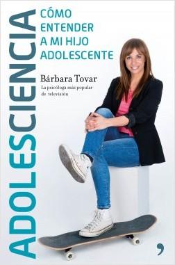 Adolesciencia - Bárbara Tovar | Planeta de Libros