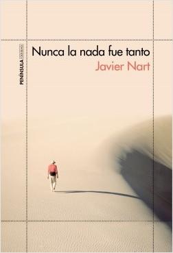 Nunca la nada fue tanto - Javier Nart | Planeta de Libros