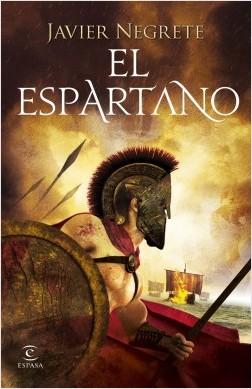 El espartano - Javier Negrete | Planeta de Libros