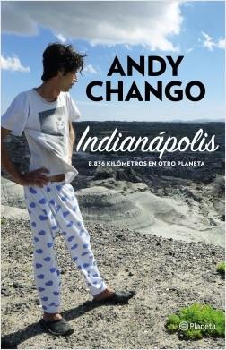 Indianápolis - Andy Chango | Planeta de Libros