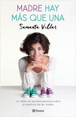 Madre hay más que una - Samanta Villar | Planeta de Libros