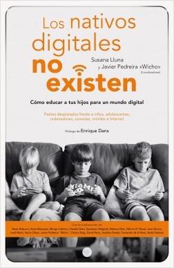 Los nativos digitales no existen - Susana Lluna Beltrán,Javier Pedreira García (Wicho) | Planeta de Libros