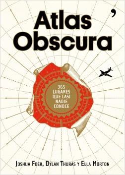 Atlas Obscura - Joshua Foer,Dylan Thuras,Ella Morton | Planeta de Libros
