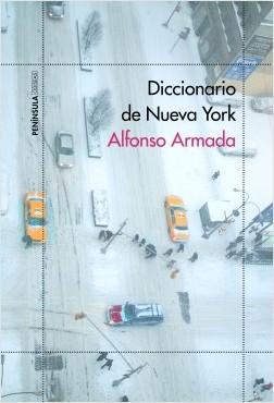 Diccionario de Nueva York - Alfonso Armada Rodríguez | Planeta de Libros