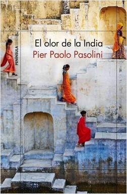 El olor de la India - Pier Paolo Pasolini | Planeta de Libros