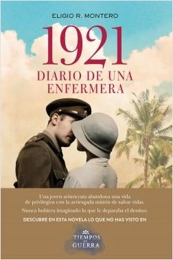 1921, diario de una enfermera - Eligio R. Montero | Planeta de Libros