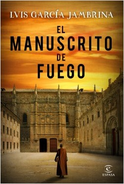 El manuscrito de fuego - Luis García Jambrina | Planeta de Libros