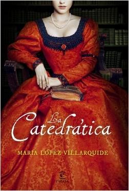 La catedrática - María López Villarquide | Planeta de Libros