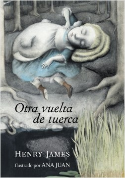 Otra vuelta de tuerca - Henry James,Ana Juan | Planeta de Libros