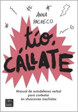 Tío, cállate - Anna Pacheco,Bàrbara Alca | Planeta de Libros