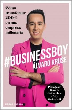 #BusinessBoy - Álvaro Kruse | Planeta de Libros