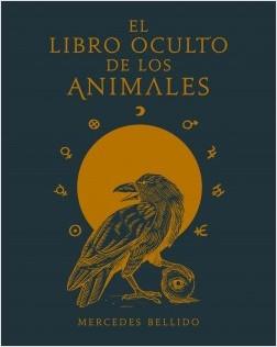 El libro oculto de los animales - Mercedes Bellido | Planeta de Libros