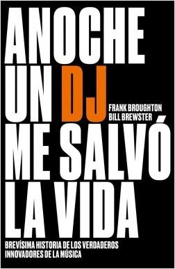 Anoche un DJ me salvó la vida - Bill Brewster,Frank Broughton | Planeta de Libros