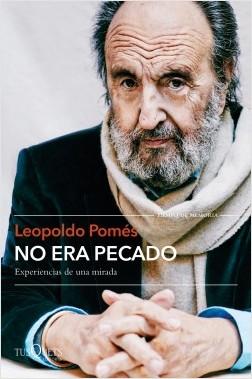 No era pecado - Leopoldo Pomés | Planeta de Libros
