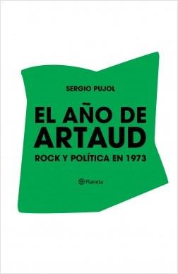El año de Artaud - Sergio Pujol | Planeta de Libros