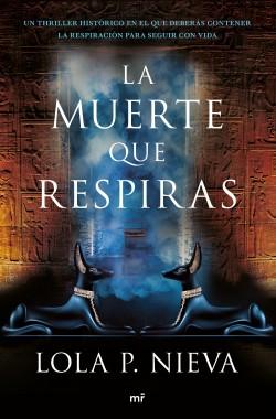 La muerte que respiras - Lola P. Nieva | Planeta de Libros