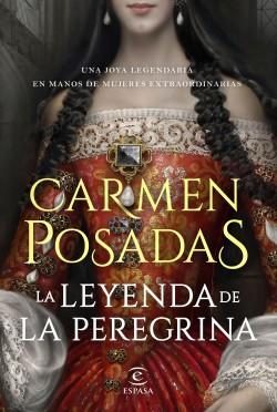 La leyenda de la Peregrina - Carmen Posadas | Planeta de Libros