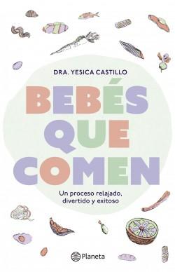 Bebés que comen - Dra. Yesica Castillo   Planeta de Libros