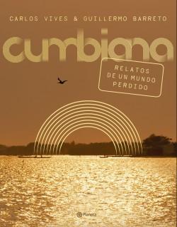 Cumbiana - Varios Autores | Planeta de Libros