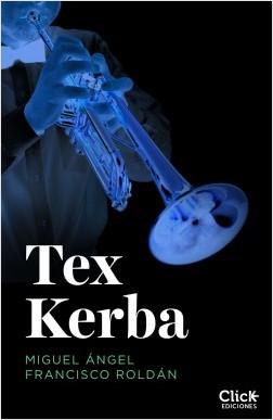 Tex Kerba - Miguel Ángel Francisco | Planeta de Libros